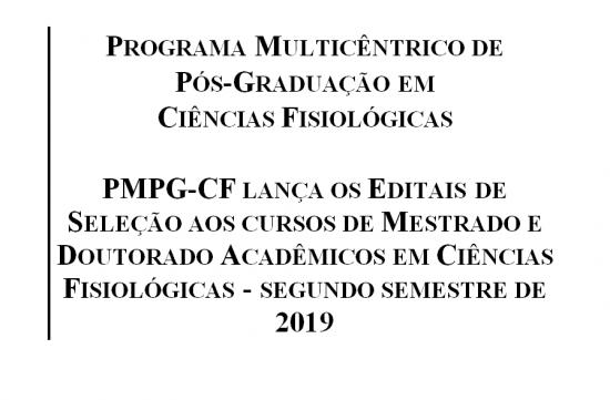 PMPG-CF lança os Editais de Seleção aos cursos de Mestrado e Doutorado Acadêmicos em Ciências Fisiológicas - segundo semestre de 2019